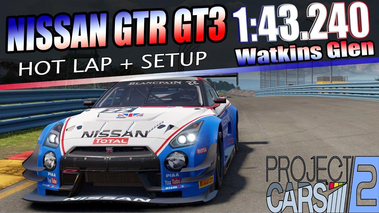Project Cars 2 Nissan Gtr Gt3 Hotlap Base Setup Watkins Glen