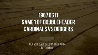 1967 06 11 St Louis Cardinals vs Dodgers Game 1 of Doubleheader Complete Radio Broadcast