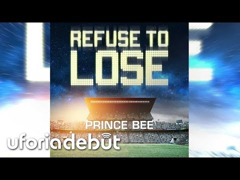 Prince Bee -  Refuse to Lose (Official Audio of Prospects Cup)