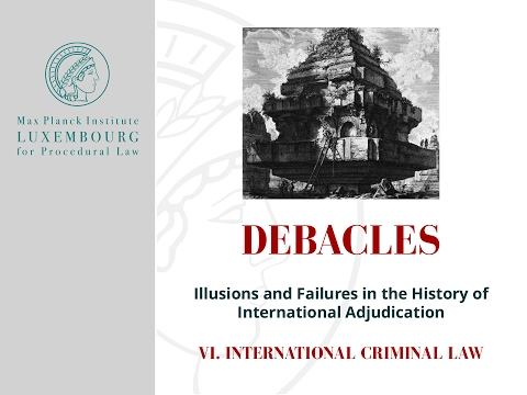 Debacles VI. International Criminal Law – Part 1