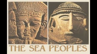 MYSTERIOUS 'Sea People' And Their Unknown Origins