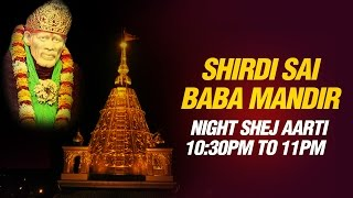 Shirdi Sai Baba Aarti - Shej Aarti Night 10:30 PM by Mandir Pujari Parmodh Medhi (Live  feel)