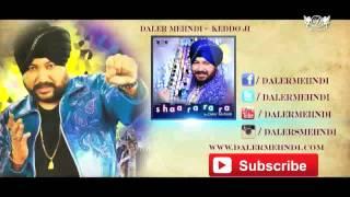 Kheddo Jii - Full Song | Shaa Ra Ra Ra | Daler Mehndi | DRecords