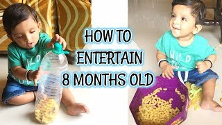 HOW TO : ENTERTAIN 8 MONTHS OLD   DIMPLESAVIO