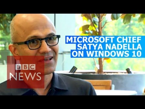 Microsoft boss Nadella on Windows 10 - BBC News