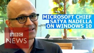 Microsoft boss Nadella on Windows 10 - BBC News