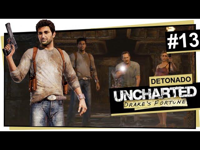 Uncharted #13 - Santuário? / Uncharted: Drake\'s Fortune (Português)?