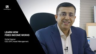 Learn how fixed income works | Vishal Kapoor| CEO, IDFC Asset Management