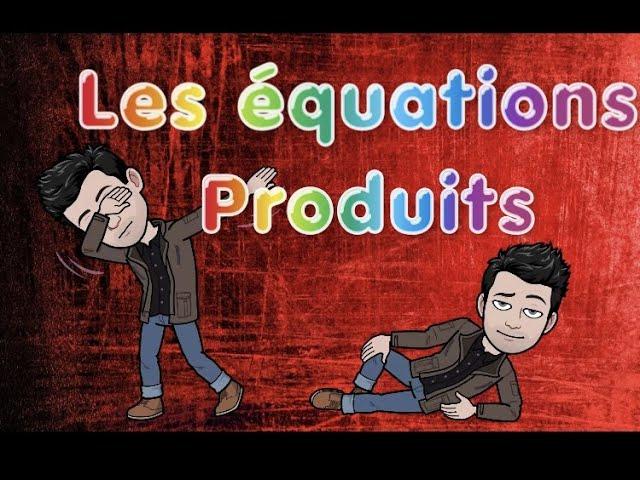 Résoudre des ÉQUATIONS PRODUITS - EXERCICES MATHS CORRIGÉS