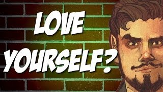 Love Yourself? Maybe You Shouldn
