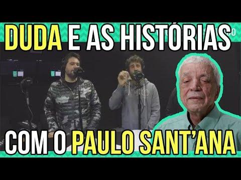 DUDA E AS HISTÓRIAS COM O PAULO SANT'ANA