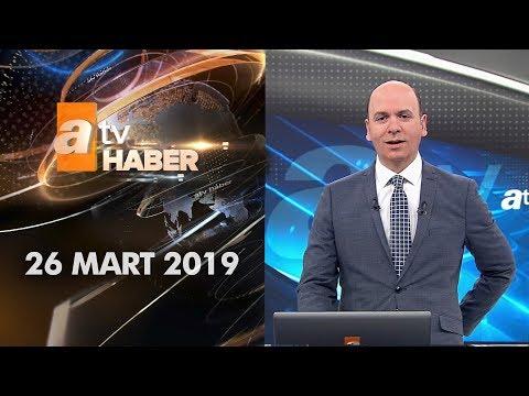 Atv Ana Haber | 26 Mart 2019