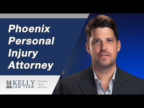 Phoenix Personal Injury Attorney - Kelly Law Team