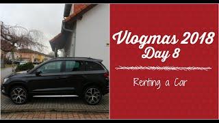Vlogmas Day 8 | Renting a car | Vlogmas 2018