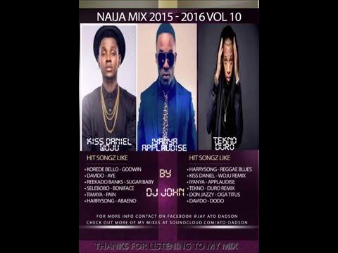 (Naija mix 2016) ft Kiss Daniel, Wizkid, Davido, Tekno, Timaya, Iyanya – (Afrobeat mix 2016)