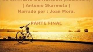 EL CARTERO DE NERUDA. ( Audiolibro ) 3ª Parte y final.