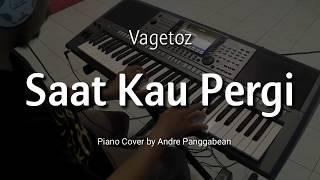 Saat Kau Pergi - Vagetoz   Piano Cover by Andre Panggabean