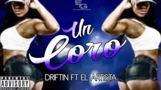 Un Coro - Driftin Ft El Artista