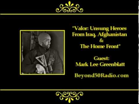 Valor: Unsung Heroes from Iraq, Afghanistan & The Home Front