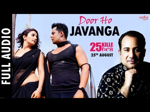 Door Ho Javanga (Full Audio) Ustad Rahat Fateh Ali Khan, Jyotica | 25 Kille | Punjabi Songs 2016