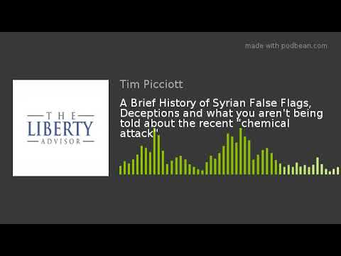 """A Brief History of Syrian False Flags, Deceptions and what you aren't being told about the recent """"c"""