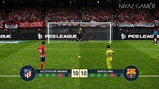 ATLETICO MADRID vs FC BARCELONA | Penalty Shootout | Messi vs Griezmann | PES 2019 Gameplay PC