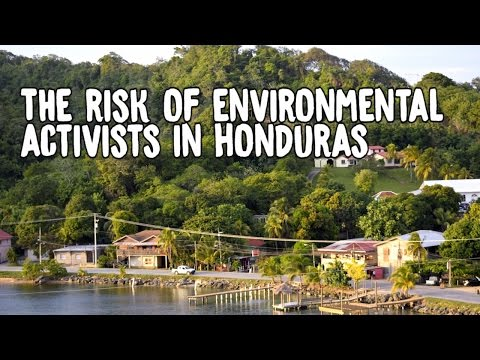 The risk of environmental activist in Honduras