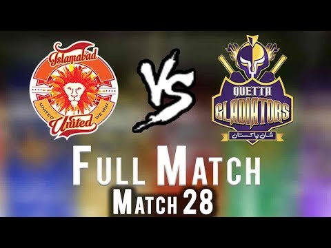 Full Match | Quetta Gladiators Vs Islamabad United  | Match 28 | 15 March | HBL PSL 2018