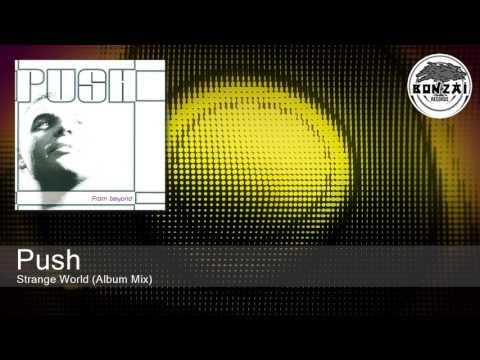 Push - Strange World (Album Mix)
