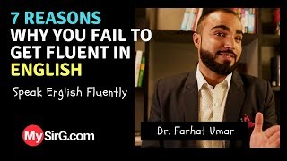 #1 7 Reasons Why you fail to get fluent in English