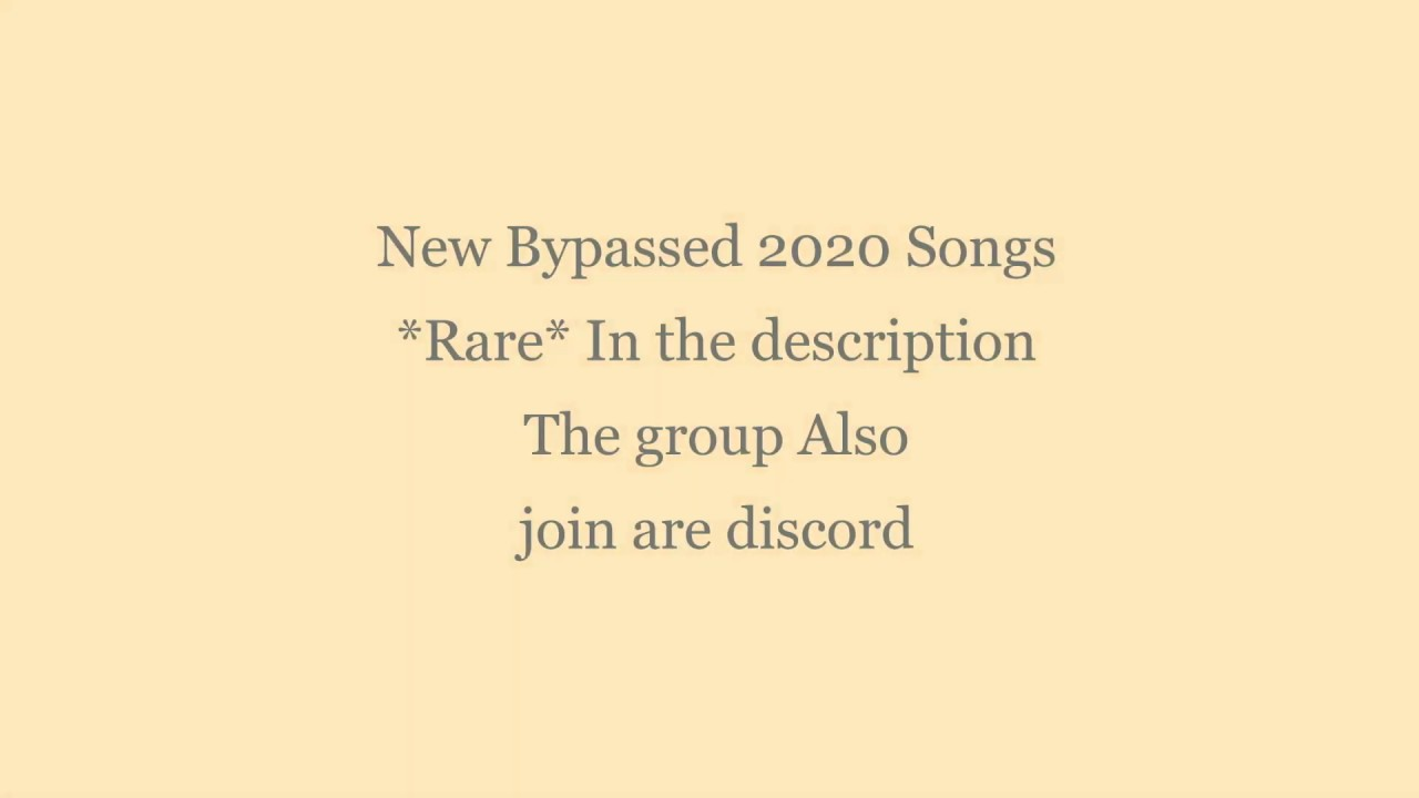 Bypass Roblox Ids New Bypassed Roblox Songs 2020