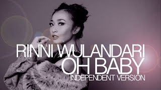 Rinni Wulandari - Oh Baby [Indie Music Video]