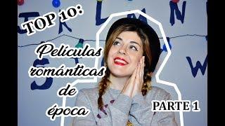 TOP 10: Películas Románticas de Época (parte 1)  ||| ENTRE TULIPANES |||