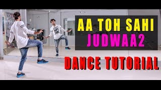 aa toh sahi Dance Tutorial Step by Step Bollywood | Judwaa 2 | Vicky Patel Choreography