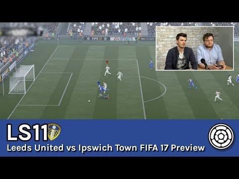 LS11   Leeds United vs Ipswich Town FIFA 17 Preview