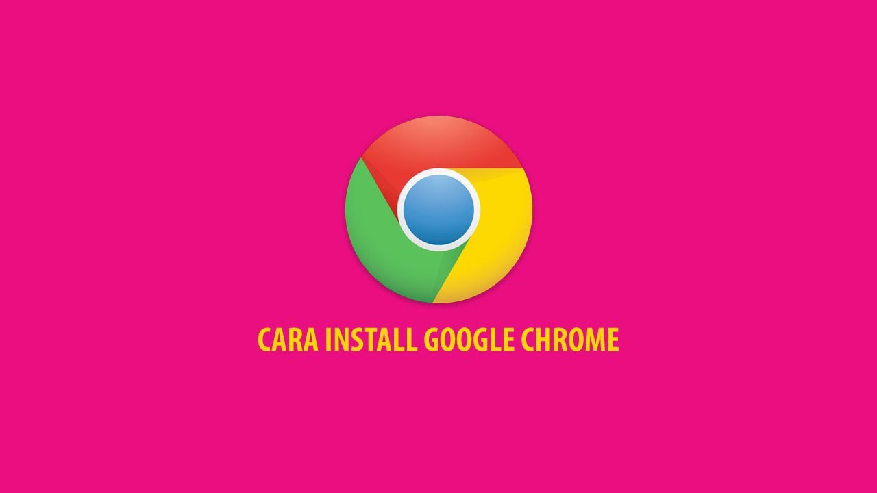 How To Install Google Chrome on Win 10/8/7 [Cara Install Google ...