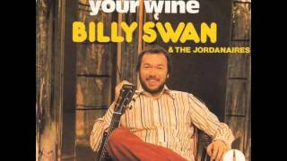 Watch Billy Swan Just Want To Taste Your Wine video