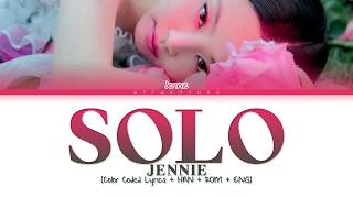 JENNIE (제니) - SOLO (솔로) (Color Coded Lyrics/Han/Rom/Eng)