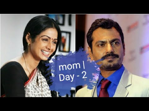 Mom movie 2nd (second) Day Box office collection | 1st weekend |  navazuddin | akshay  and sri devi