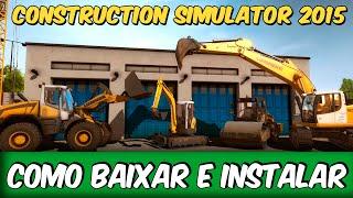 Como baixar e instalar - Construction Simulator 2015 - PC Completo