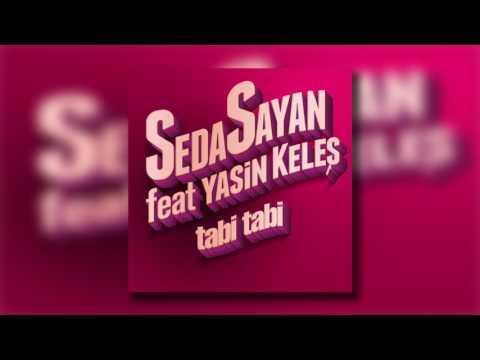 Seda Sayan Feat Yasin Keleş - Tabi Tabi