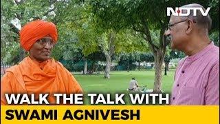 Walk The Talk With Swami Agnivesh