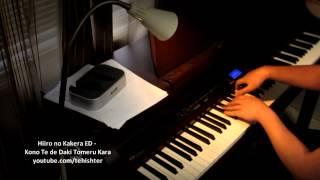 Hiiro no Kakera ED - Kono Te de Daki Tomeru Kara (Piano Transcription)