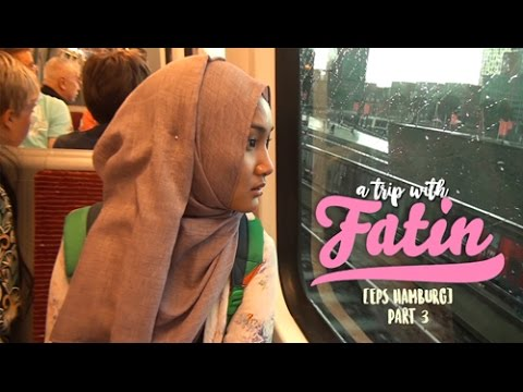 A Trip with Fatin Eps Hamburg [Part 3]