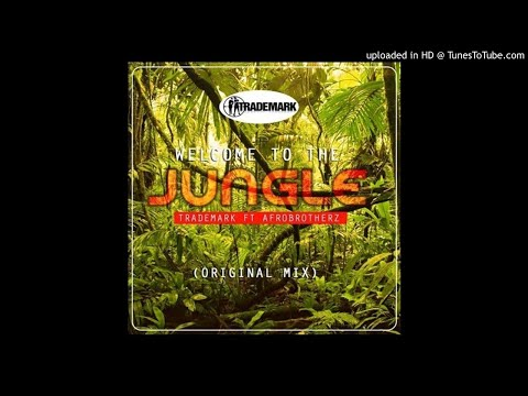 TradeMark Ft. Afro Brotherz -  Welcome To The Jungle (Original Mix)