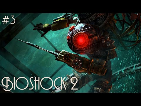 Bioshock 2 Walkthrough #03 The Atlantic Express [Hard | very slow-paced | PC | No Commentary]