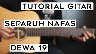 (Tutorial Gitar) DEWA 19 - Separuh Nafas   Lengkap Dan Mudah