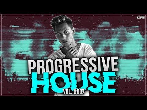 Best Progressive House Mix 🔥 [May 2018] Vol. #007 | EZUMI