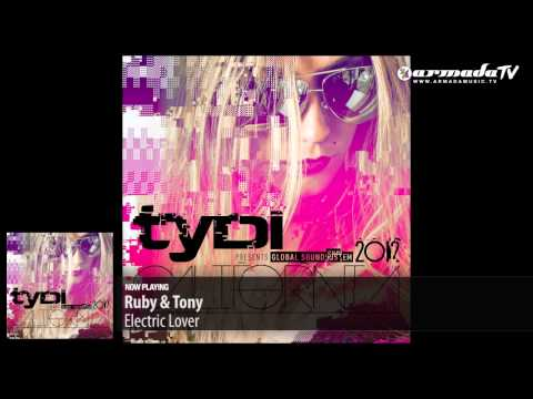 Ruby & Tony - Electric Lover ('tyDi Presents Global Soundsystem 2012: California' Preview)