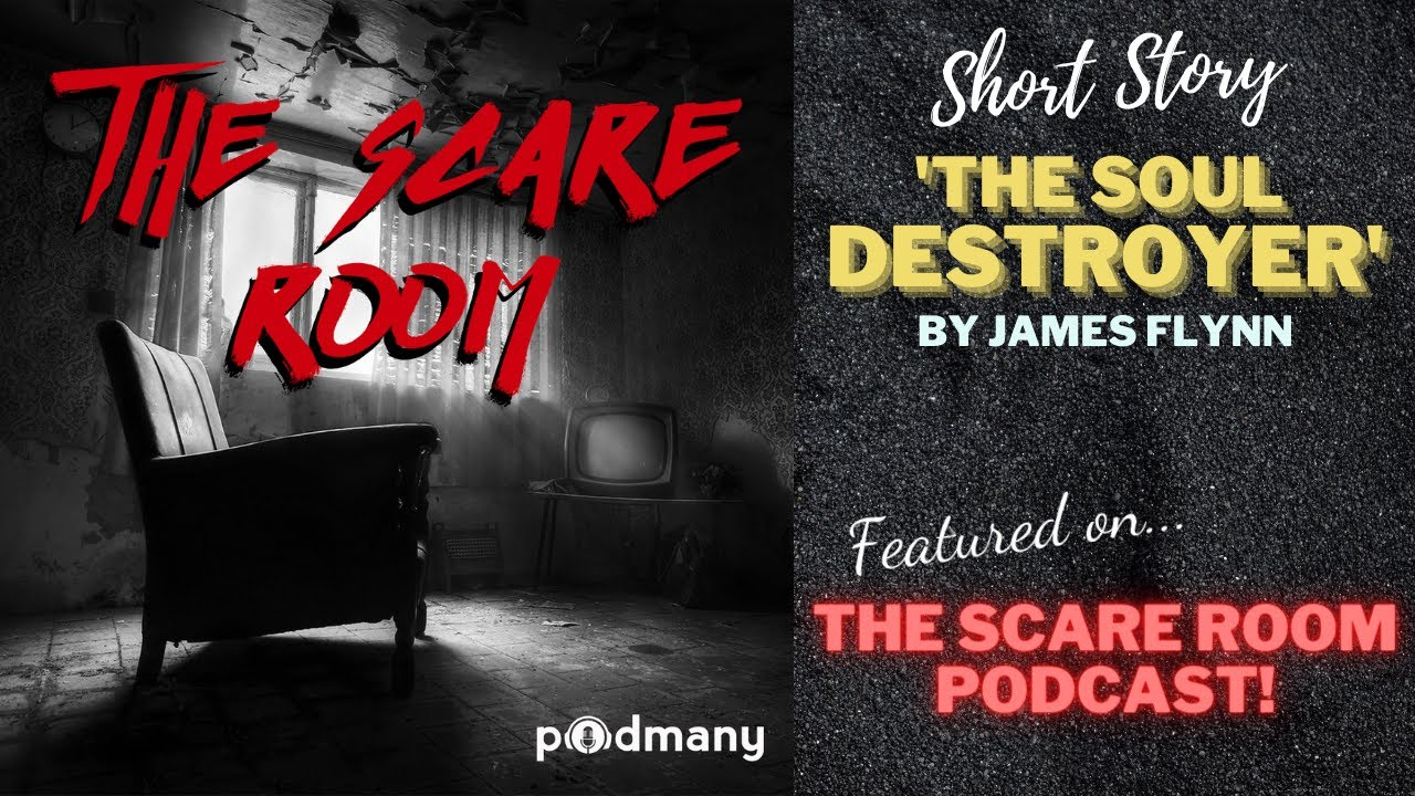 The Soul Destroyer—Narrated on a Podcast!